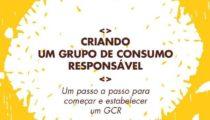 Criando um Grupo de Consumo Responsável: Um passo a passo para começar e estabelecer um GCR
